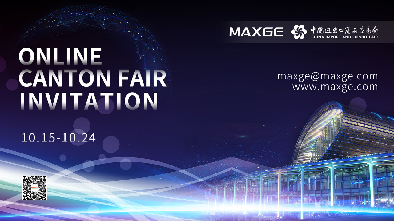 Maxge Electric Hope to Meet You at the 128th Online Canton Fair